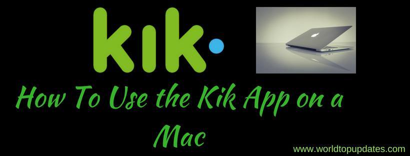 How To Use the Kik App on a Mac