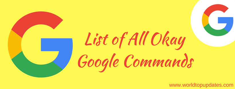 List of All Okay Google Commands