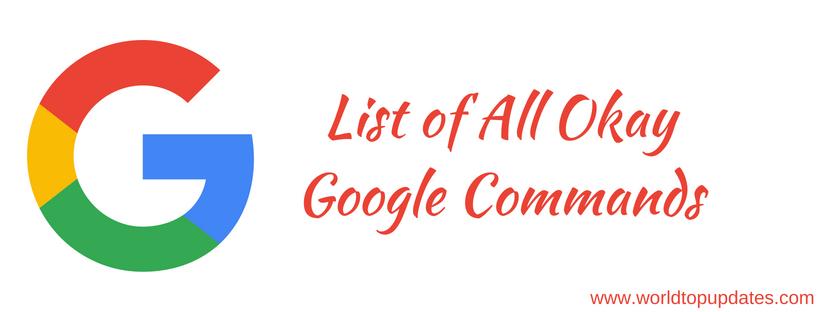 List of All Okay Google Commands