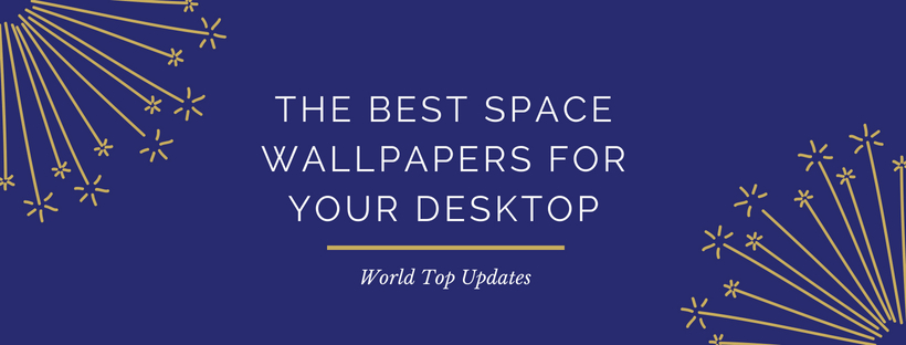 The Best Space Wallpapers for your Desktop