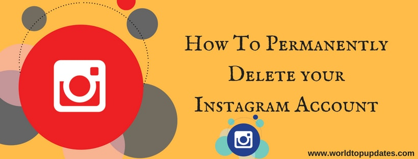 How To Permanently Delete your Instagram Account (Complete Guide 2018)