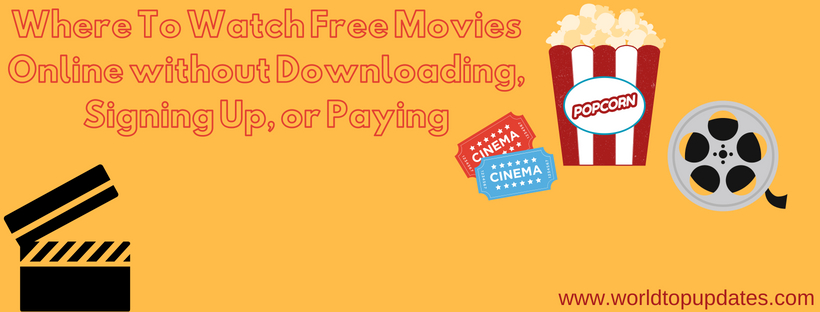Where To Watch Free Movies Online without Downloading, Signing Up, or Paying