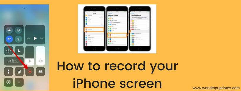 How to record your iPhone screen (Step by Step Guide 2018)