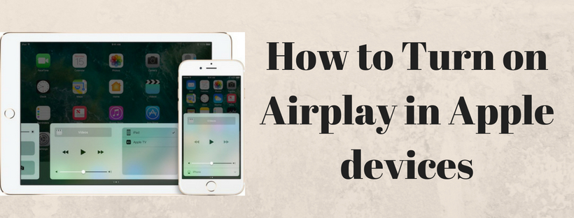 How to Turn on Airplay in Apple devices (Complete Guide)
