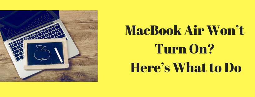MacBook Air Won't Turn On? – Here's What to Do