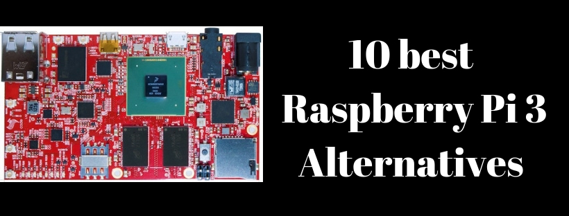 10 best Raspberry Pi 3 Alternatives You Can Buy